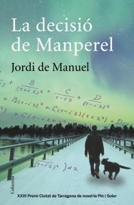la decisio de manperel 196x300 Jordi de Manuel, Premi Ictineu 2014 amb 'La decisió de Manperel'