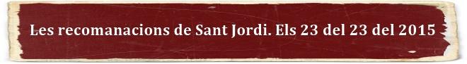Sant Jordi les recomaancions