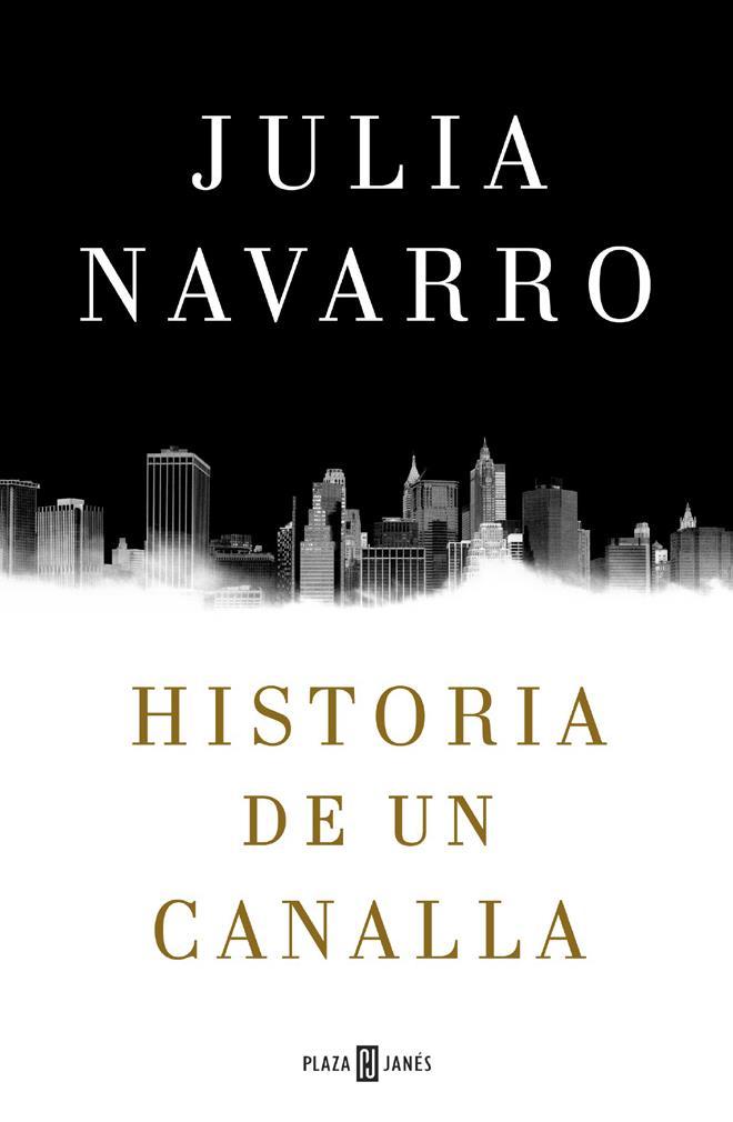 HISTORIA DE UN CANALLA JULIA NAVARRO